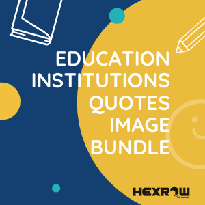 HEXROW EDUCATIONAL QUOTES