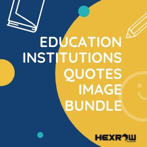 HEXROW EDUCATIONAL QUOTES