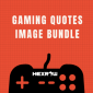 HEXROW Gaming Quotes Image Bundle