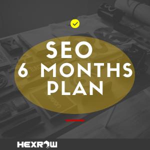 HEXROW SEO - 6 Months plan