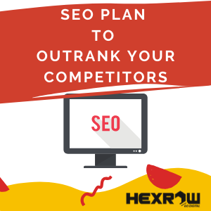 HEXROW SEO PLAN to outrank your competitors