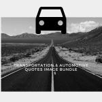 Transportation & Automotive Quotes Image Bundle
