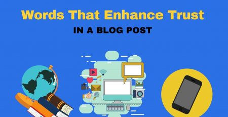Words That Enhance Trust In A Blog Post